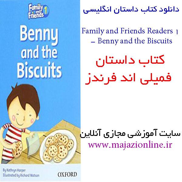 دانلود کتاب داستان Family and Friends Readers 1 - Benny and the Biscuitsفمیلی اند فرندز