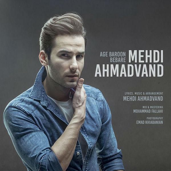 Mehdi Ahmadvand - Age Baroon Bebareh