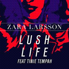 دانلود اهنگ جدید Zara Larsson به نام Lush Life
