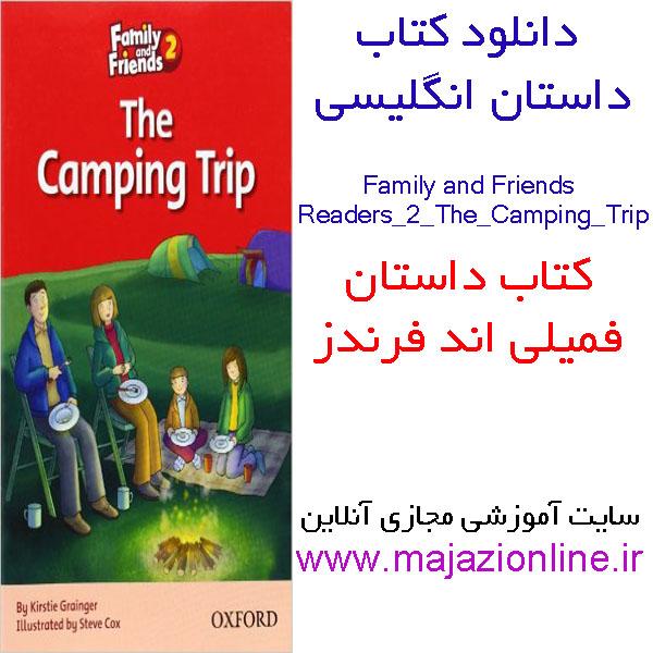 دانلود کتاب داستان انگلیسی2 Family & Friends Readers 2: The Camping Trip فمیلی اند فرندز