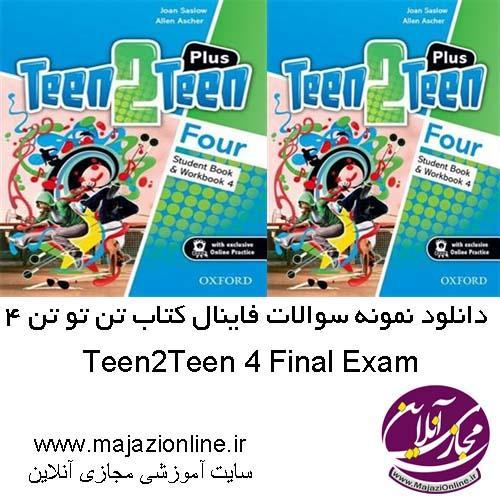 Teen2Teen 4 Final Exam
