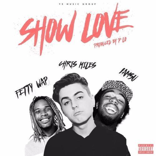 دانلود آهنگ جدید Chris Miles Ft. Fetty Wap & Iamsu به نام Show Love