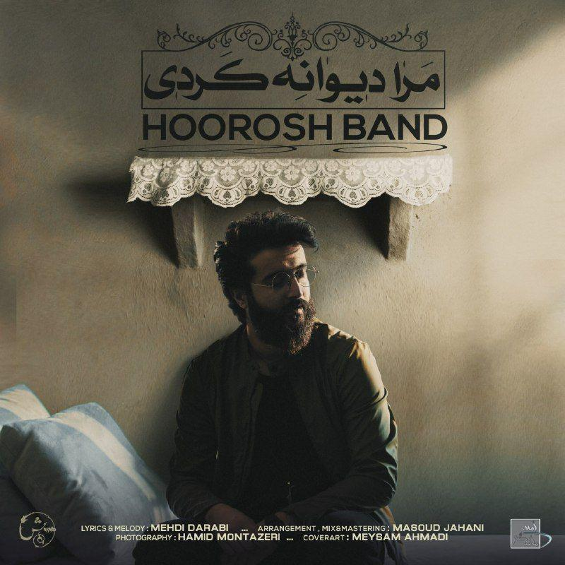 Hoorosh Band - Mara Divane Kardi