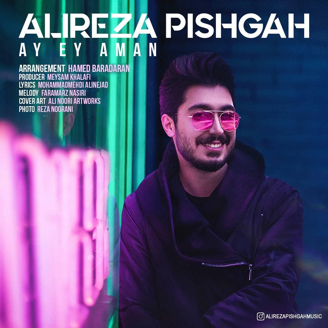 Alireza Pishgah - Ay Ey Aman