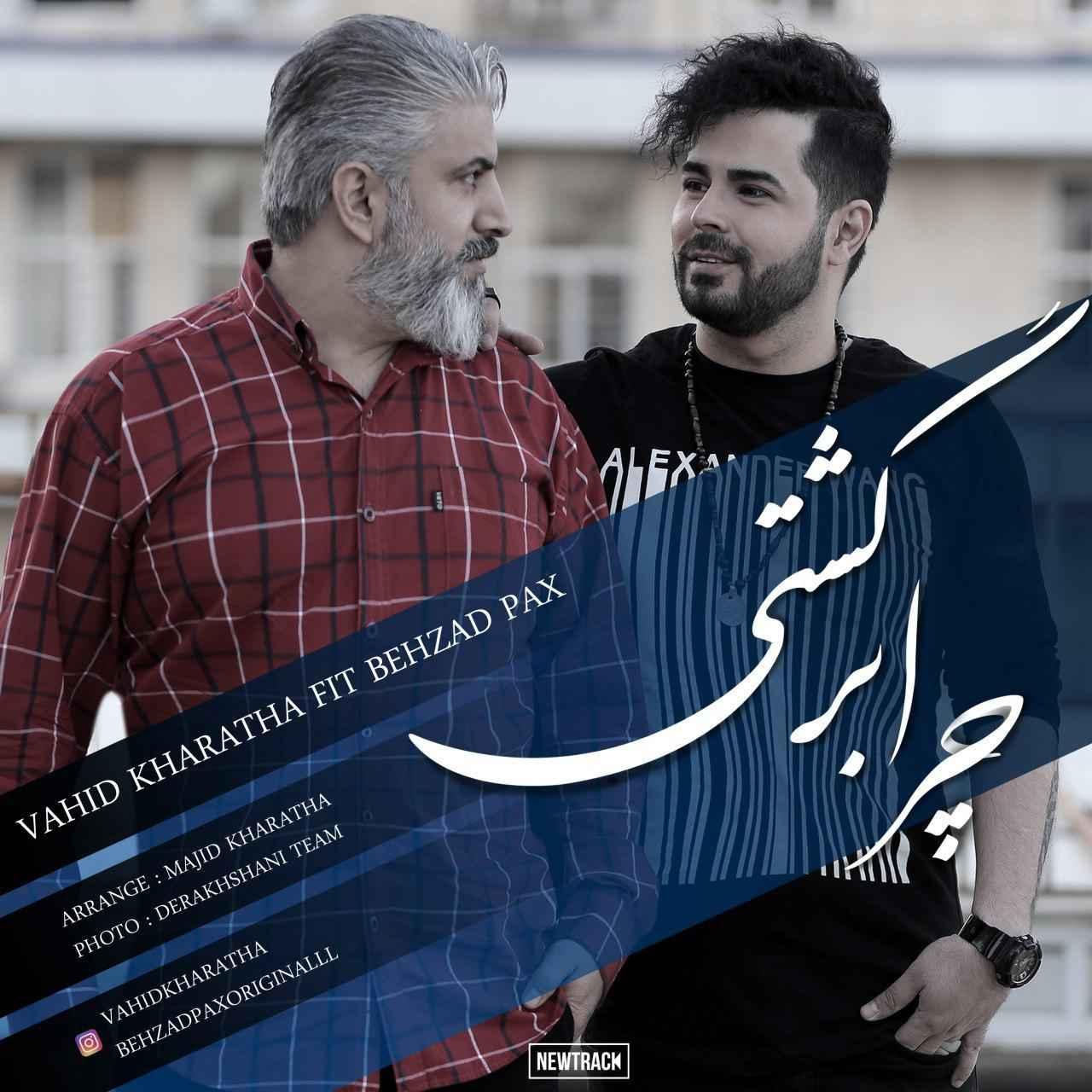 Behzad Pax & Vahid Kharatha Chera Bargashti