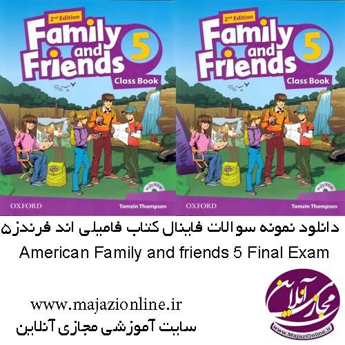 American Family and friends 5 Final Exam