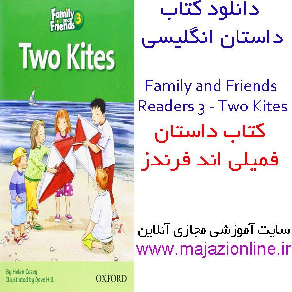 دانلود کتاب داستان انگلیسی Family and Friends Reader 3: Two Kites  فمیلی اند فرندز