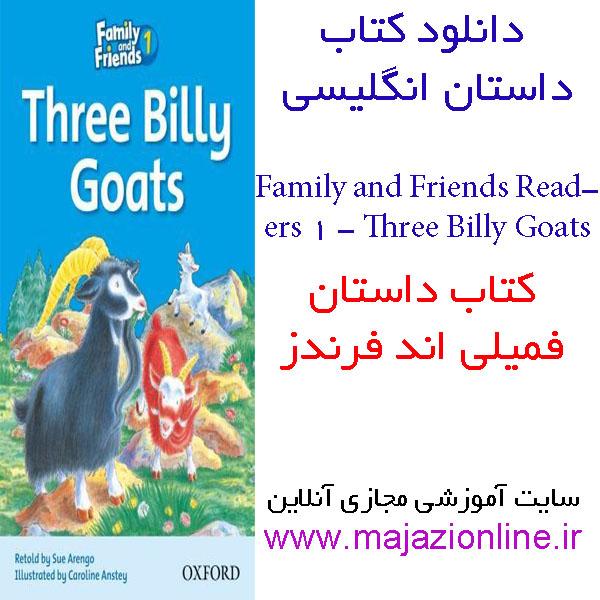دانلود کتاب داستان انگلیسی1 Family & Friends Readers 1: Three Billy Goats فمیلی اندفرندز